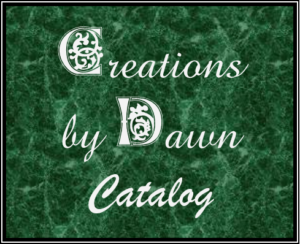 Creations by Dawn Catalog